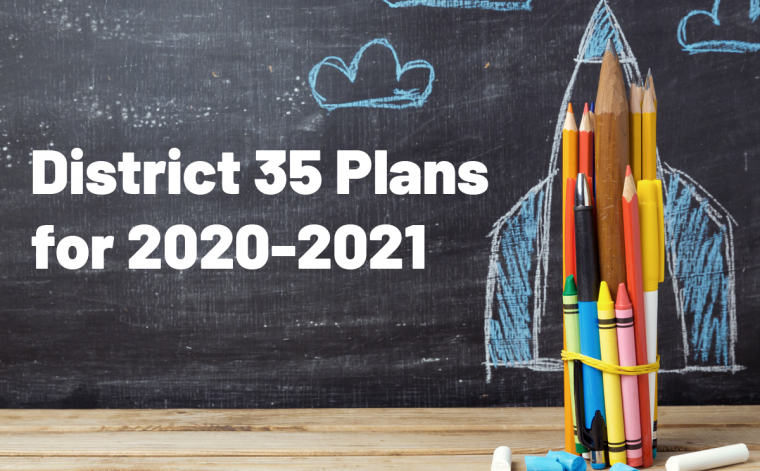 District 35 Plans for 2020-2021