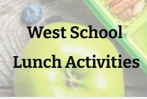 West School Lunch Activities