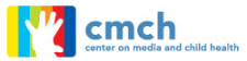 Center on Media and Child Health